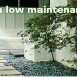 low maintenance garden design for creating a maintenance free garden.