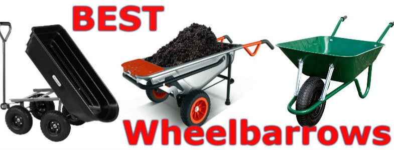 Best Wheelbarrow - We compare 10 models and bring you the best 5 models