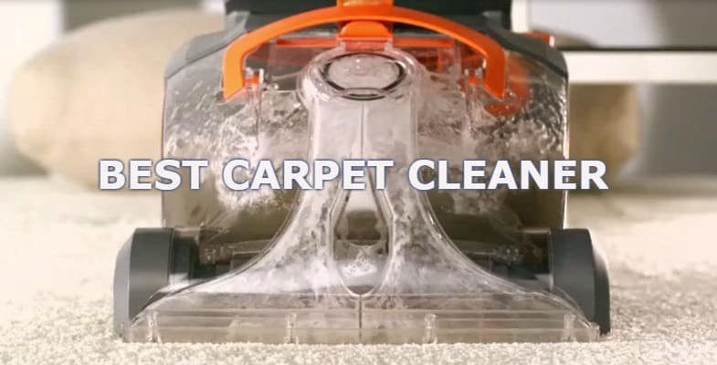 Best Carpet Cleaner Reviews 2019 – Top 10 Models Reviewed and Compared