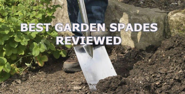 Best Garden Spade Reviews