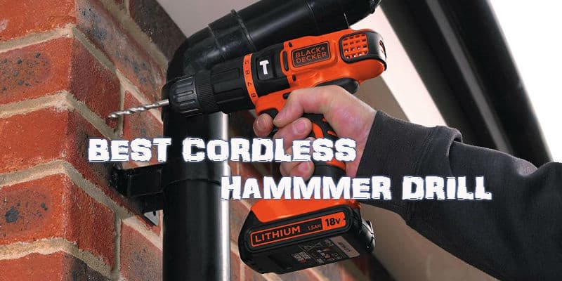 Best Cordless Hammer Drill Reviews - We reveal our top 10 Cordless Hammer Drills