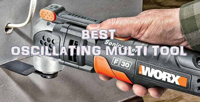 Best Oscillating Multi Tools Reviews