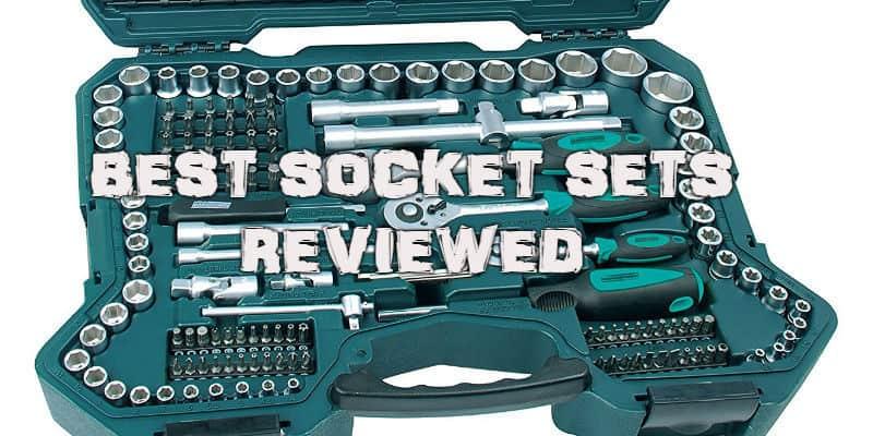 Best Socket Set Review - Top 8 Sets