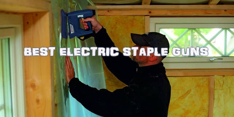 Best Electric Staple Gun